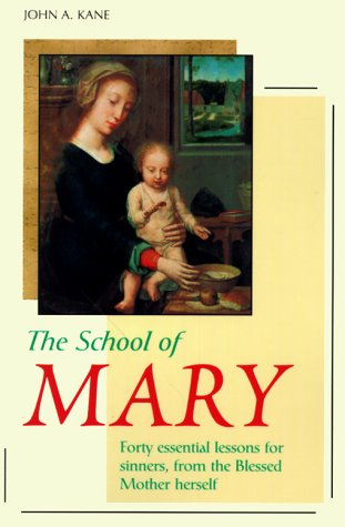 9780918477989: The School of Mary: Forty Essential Lessons for Sinners, from the Blessed Mother Herself