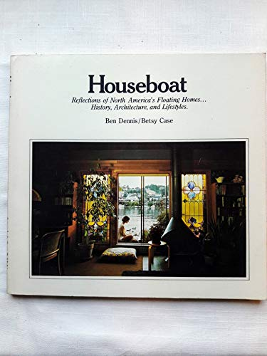 9780918484017: Houseboat: Reflections of North America's floating homes - history, architecture and lifestyles