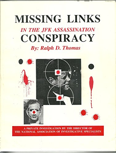 Missing Links in the JFK Assassination Conspiracy (9780918487605) by Thomas, Ralph D.