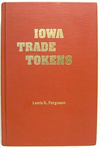 Iowa Trade Tokens: Ferguson, Lewis K.