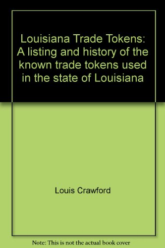 Louisiana Trade Tokens: A listing and history: Louis Crawford, Glyn