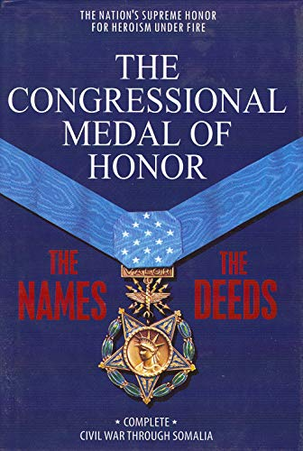 9780918495006: The Congressional Medal of Honor: The Names, The Deeds-Civil War through Somalia