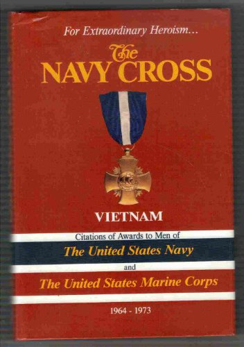 9780918495150: The Navy Cross: Vietnam : Citations of Awards to Men of the United States Navy and the United States Marine Corps 1964-1973