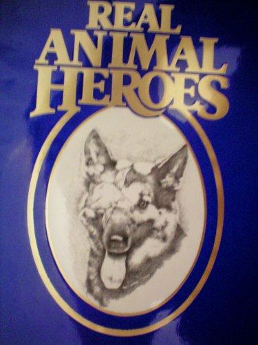 Real Animal Heroes: True Stories of Courage