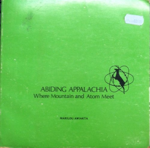 Abiding Appalachia, Where Mountain and Atom Meet: Thompson, Marilou Bonham