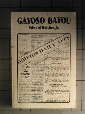 Gayoso Bayou, a Narrative of the Plague of 1878: Hatcher, J. Edward, jr.