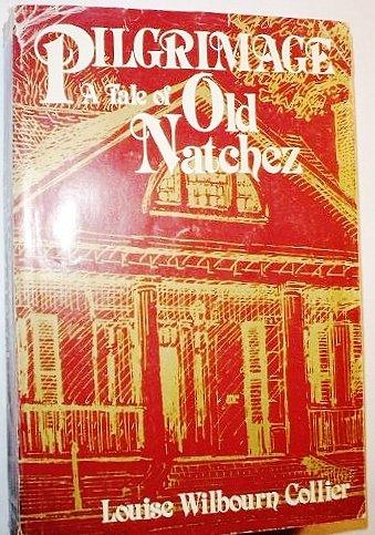 9780918518262: Pilgrimage, a tale of old Natchez