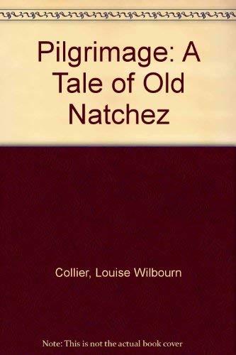 9780918518323: Pilgrimage: A Tale of Old Natchez