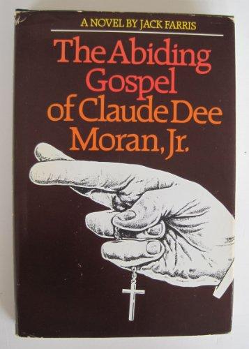 9780918518521: The Abiding Gospel of Claude Dee Moran, Jr.