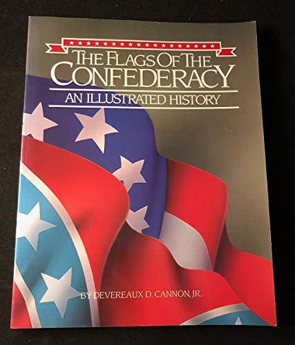 9780918518620: The flags of the Confederacy: An illustrated history