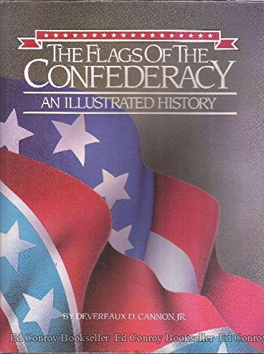 9780918518637: The Flags of the Confederacy: An Illustrated History