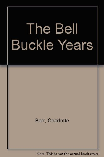 9780918518934: The Bell Buckle Years