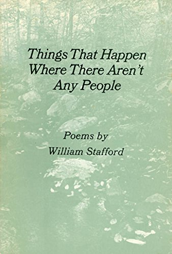Things That Happen Where There Aren't Any People. (Signed first trade edition): Stafford, ...