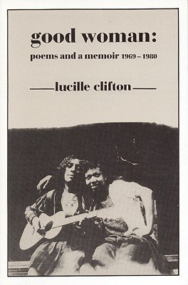 9780918526588: Good woman: Poems and a memoir, 1969-1980 (American poets continuum series)