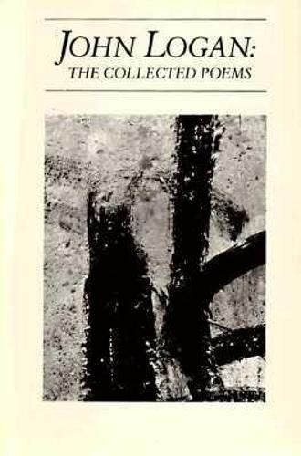 9780918526649: John Logan: The Collected Poems (American Poets Continuum)