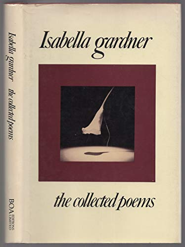 9780918526724: Isabella Gardner: The Collected Poems (American Poets Continuum Series)