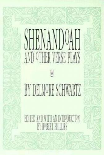 Shenandoah: And Other Verse Plays (American Poets Continuum): Delmore Schwartz
