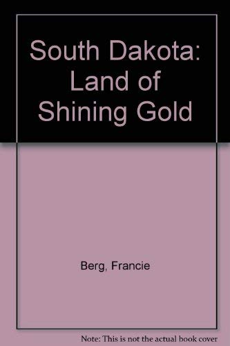 9780918532077: South Dakota: Land of Shining Gold (Old West region series)