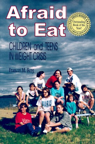 Afraid to Eat: Children and Teens in: Frances M. Berg