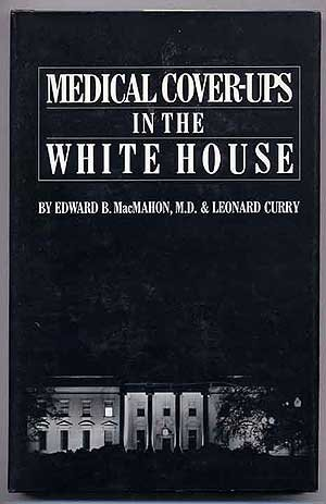 9780918535016: Medical Cover-Ups in the White House