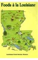 9780918544612: Foods a la Louisiane: Louisiana Farm Bureau Women