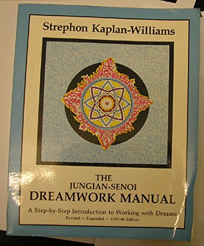 The Jungian Senoi Dreamwork Manual: Kaplan-Williams, Stephen