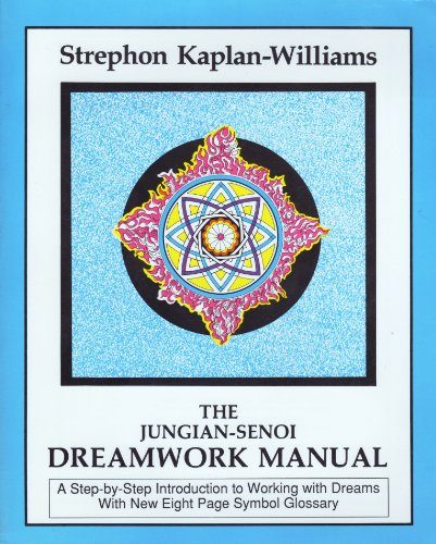 9780918572066: The Jungian-Senoi Dreamwork Manual: A Step-by-Step Introduction to Working With Dreams