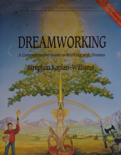 9780918572097: Dreamworking: A Comprehensive Guide to Working With Dreams