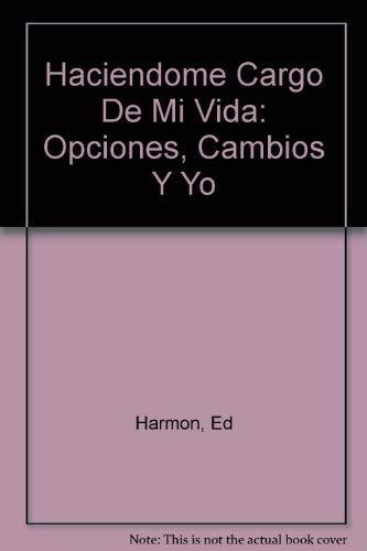 9780918588265: Haciendome Cargo De Mi Vida: Opciones, Cambios Y Yo
