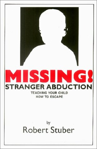 9780918606129: Missing! Stranger Abduction: Teaching Your Child How to Escape