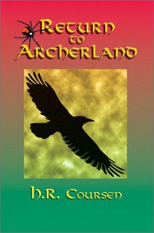9780918606143: Return to Archerland: By H.R. Coursen
