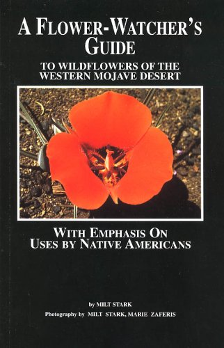 9780918614179: A Flower-Watcher's Guide to Wildflowers of the Western Mojave Desert