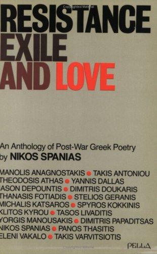 Resistance, Exile and Love: Spanias, Nikos [Editor]