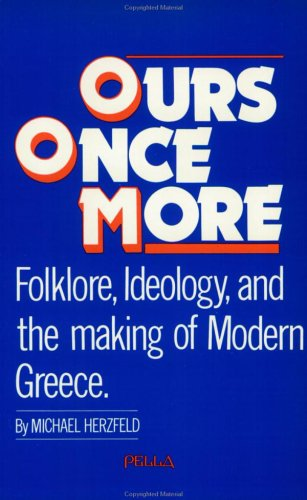 9780918618320: Ours Once More: Folklore, Ideology and the Making of Modern Greece
