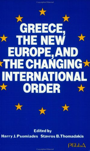 Greece, the New Europe, and the Changing International Order (Modern Greek Research Series, No. 6)
