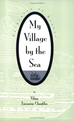 My Village by the Sea: Folktales of: Chantiles, Vilma Liacouras