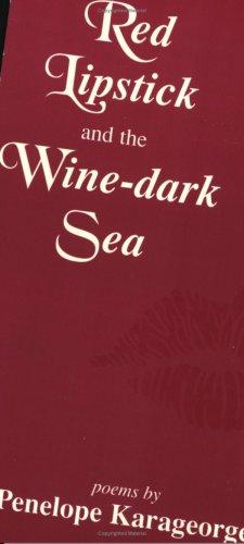 Red Lipstick and the Wine Dark Sea: Karageorge, Penelope