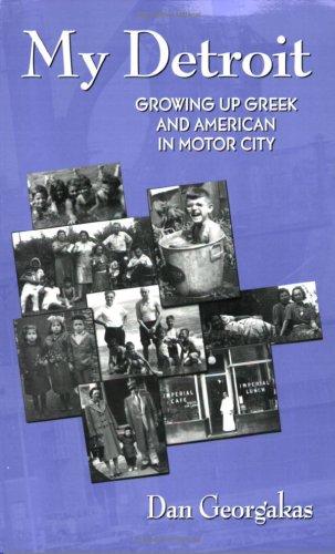 9780918618924: My Detroit, Growing Up Greek and American in Motor City (Modern Greek Research Series)