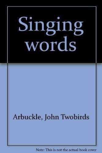 Singing Words.: Arbuckle, John Twobirds