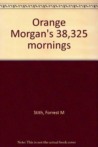 9780918626073: Orange Morgan's 38,325 mornings