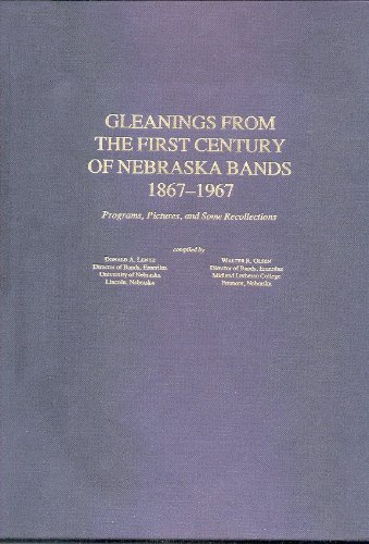 Gleanings from the First Century of Nebraska Bands 1867-1967