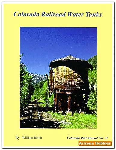 9780918654007: Colorado Railroad Water Tanks ~ Colorado Rail Annual No. 31