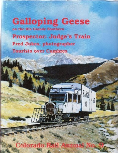 9780918654090: Galloping Geese on the Rio Grande Southern, Colorado Rail Annual No. 9