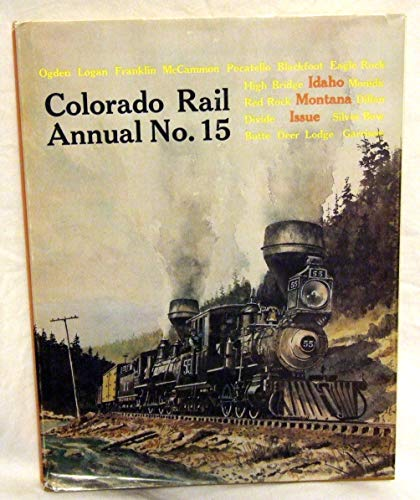 9780918654151: Colorado Rail Annual No. 15: Idaho-Montana Issue