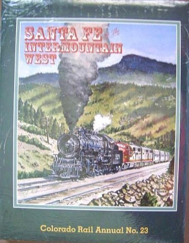 9780918654236: Santa Fe in the Intermountain West, Colorado Rail Annual No. 23
