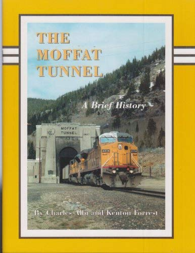 The Moffat Tunnel: A brief history: Charles Albi