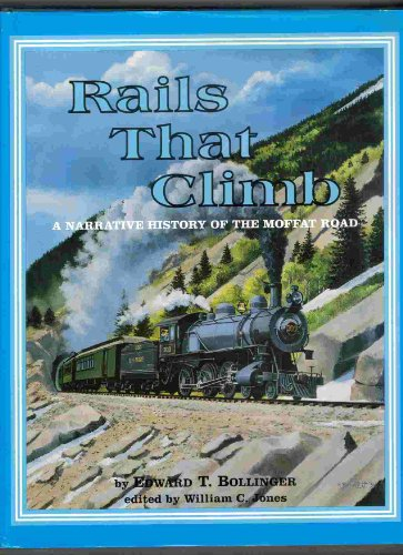 9780918654298: Rails That Climb: A Narrative History of the Moffat Road
