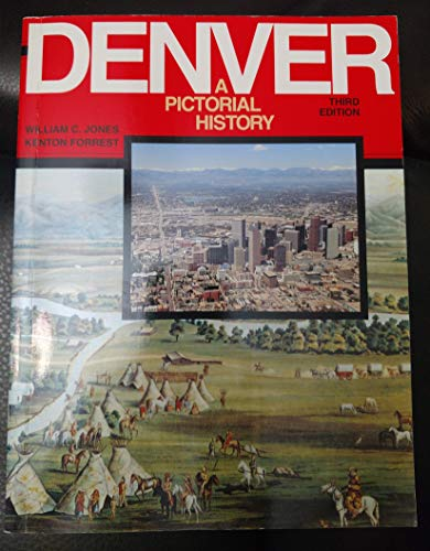 9780918654496: Denver: A Pictorial History from Frontier Camp to Queen City of the Plains