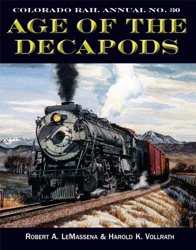 9780918654618: Age of the Decapods: Colorado Rail Annual No. 30 (Colo Rail Annuals, 30)