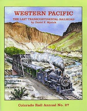 9780918654779: Colorado Rail Annual No. 27: Western Pacific, The Last Transcontinental Railroad